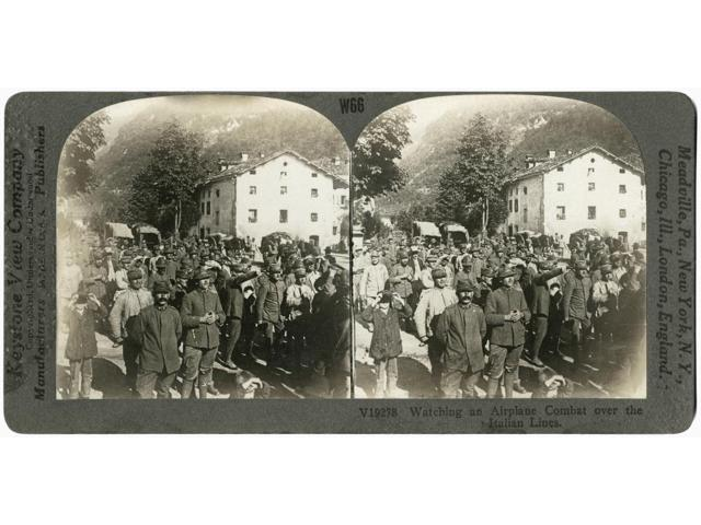 World War I Spectators Nitalian Soldiers And Civilians Watch An Aerial Battle During World War I Stereograph 1914-1918 Poster Print by  (18 x 24)