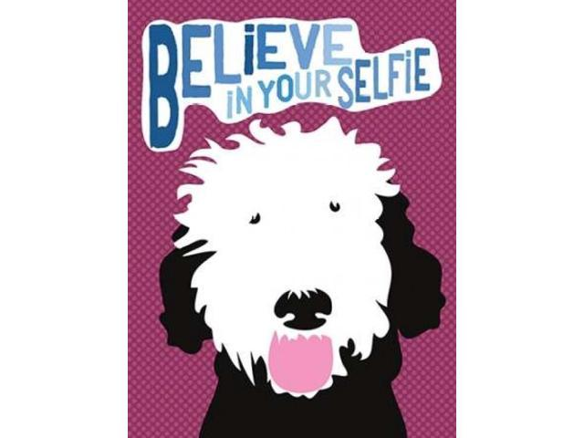 Believe in Your Selfie Poster Print by Ginger Oliphant (18 x 24)