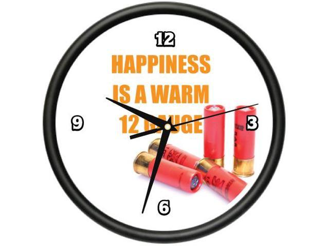 HAPPINESS IS A WARM 12 GUAGE Wall Clock shot gun hunter redneck gift
