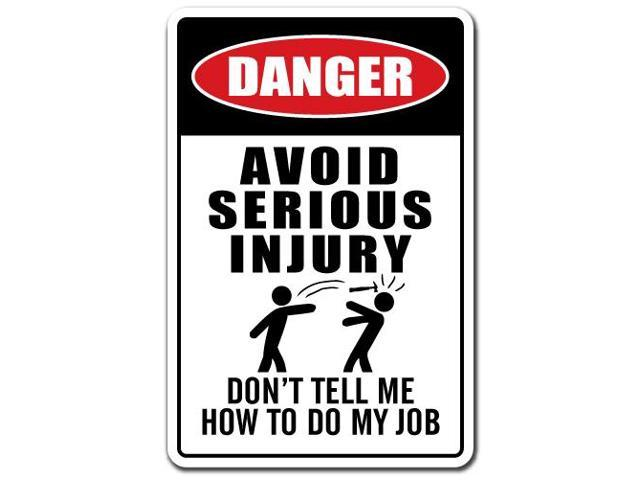 AVOID SERIOUS INJURY Novelty Sign gift careful work smart hurt accident funny