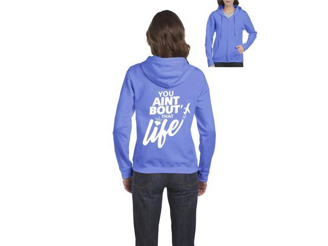 Artix You Aint Bout' that Life Full-Zip Women's Hoodie Clothes X-Large Carolina Blue