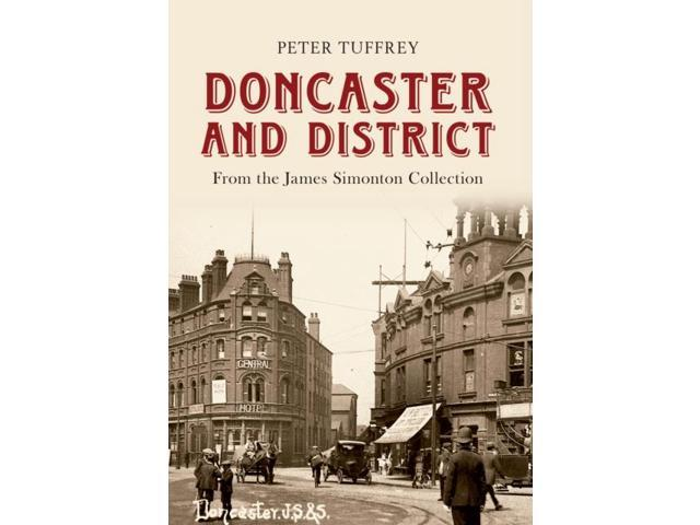 Doncaster and District: from the James Simonton Collection