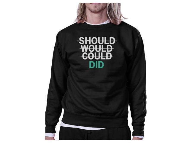 Should Would Could Did Black Sweatshirt Work Out Pullover Fleece