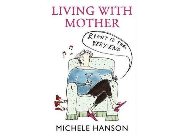 Living With Mother - Right To The Very End