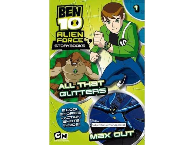 All That Glitters: AND Max Out (Ben 10 Alien Force Storybooks)