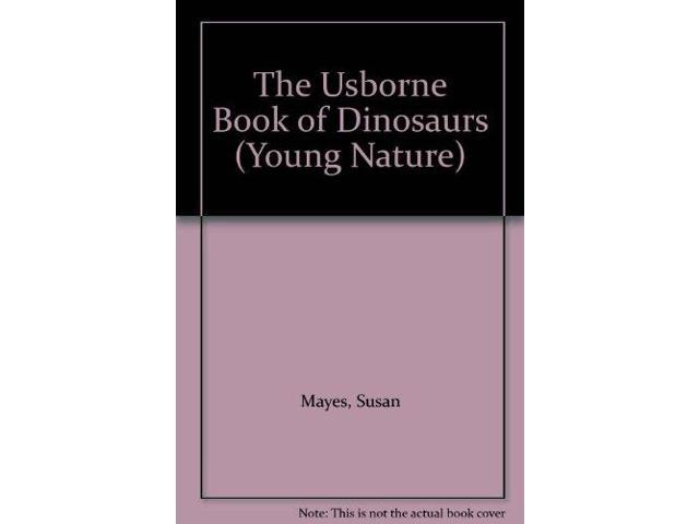 The Usborne Book of Dinosaurs (Young Nature)