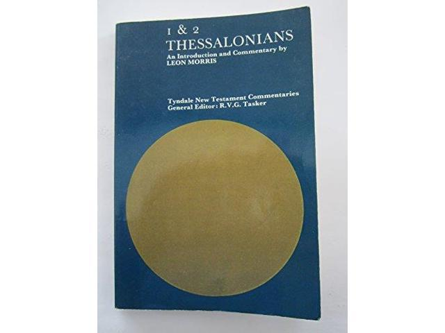 Epistles of Paul to the Thessalonians: An Introduction and Commentary (Tyndale New Testament Commentaries)