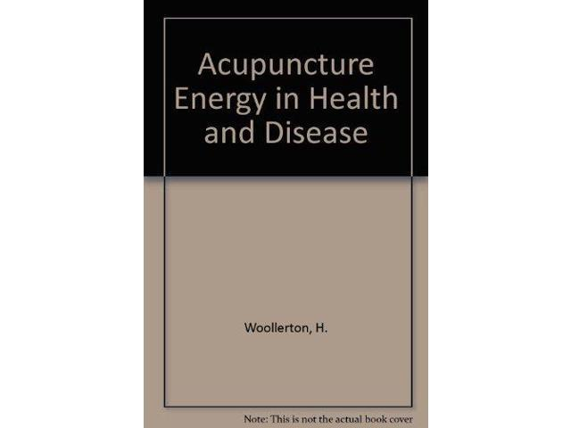 Acupuncture Energy in Health and Disease