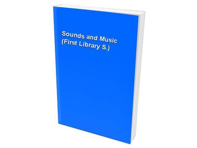 Sounds and Music (First Library S.)