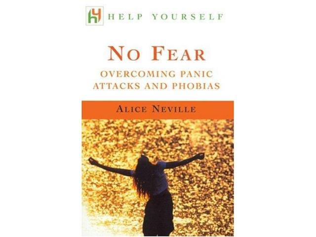 No Fear: Overcoming Panic Attacks and Phobias