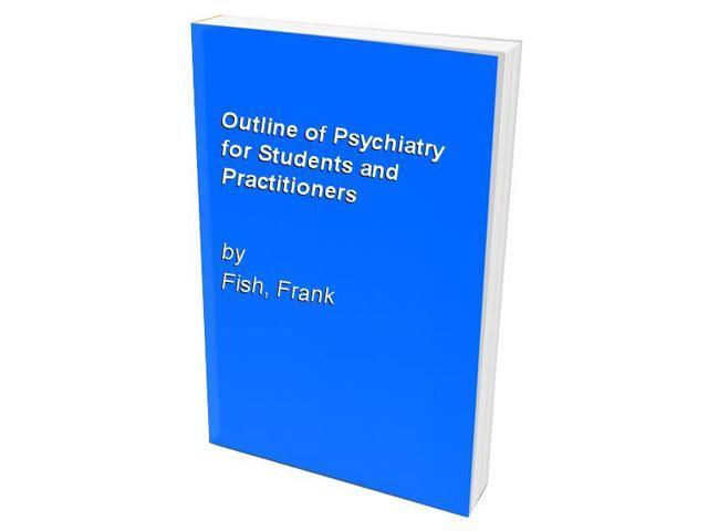 Outline of Psychiatry for Students and Practitioners