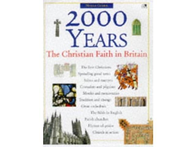 2000 Years: The Christian Faith in Britain