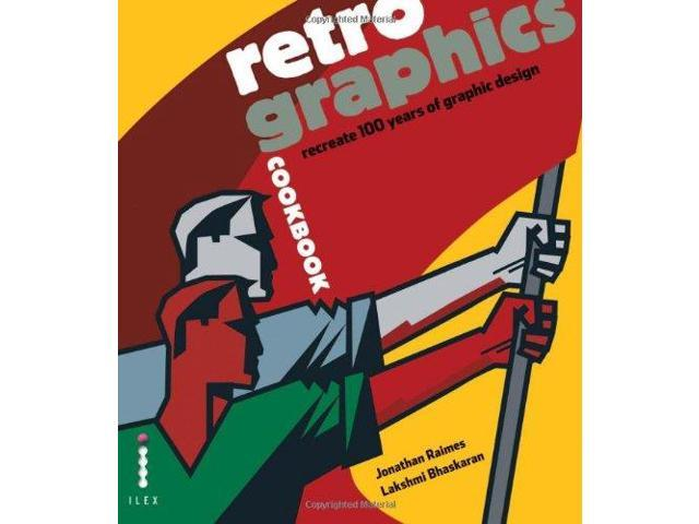 Retro Graphics Cookbook: Recreate 100 Years of Graphic Design