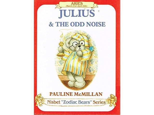 Julius and the Odd Noise: Aries (Nibet 'Zodiac bears' series)