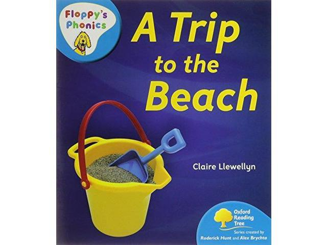 Oxford Reading Tree: Stage 3: Floppy's Phonics Non-Fiction: A Trip to the Beach (Floppy Phonics)
