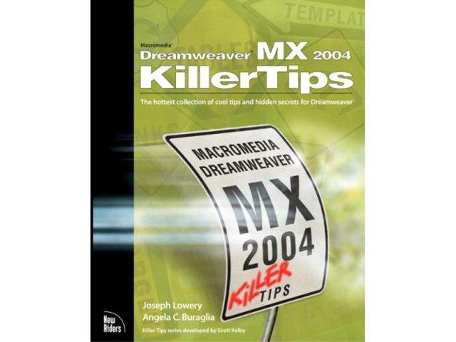 Macromedia Dreamweaver MX 2004 Killer Tips: The hottest collection of cool tips and hidden secrets for Dreamweaver