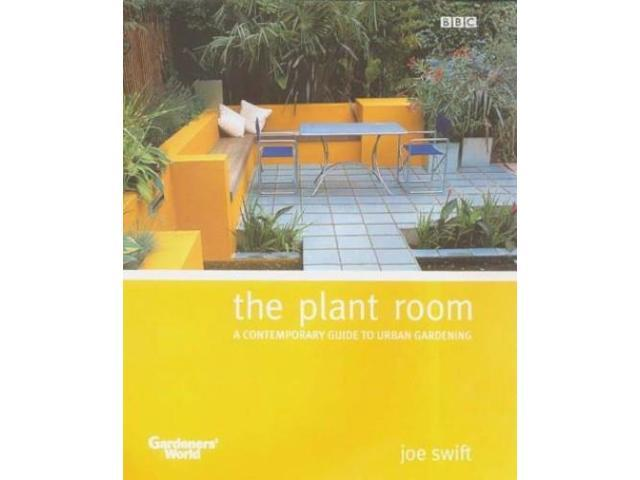 The Plant Room: A Contemporary Guide to Urban Gardening