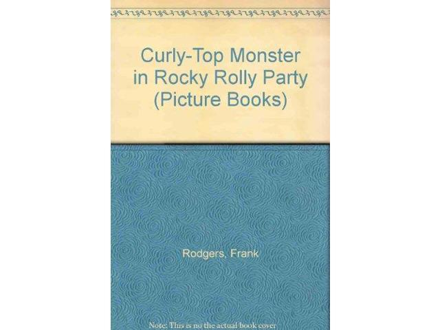 Curly-Top Monster in Rocky Rolly Party (Picture Books)