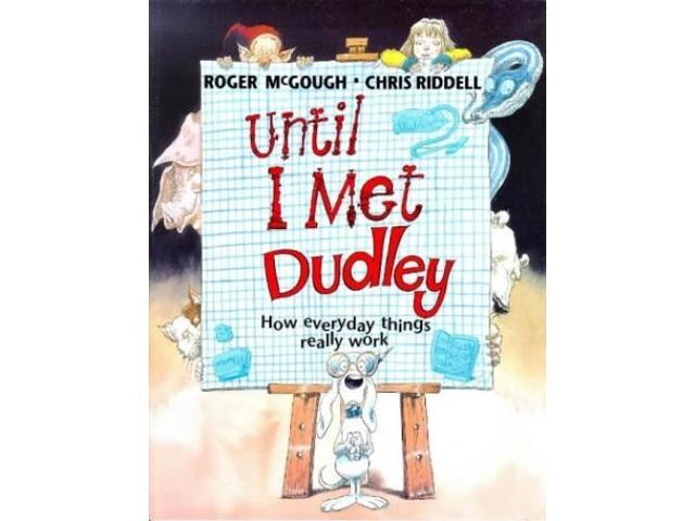 Until I Met Dudley: How everday things really work