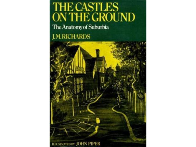 Castles on the Ground: Anatomy of Suburbia