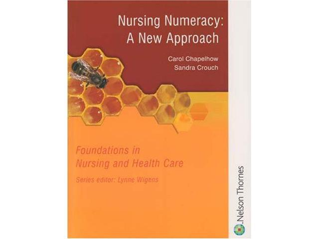 Foundations in Nursing and Health Care - Nursing Numeracy: A new approach