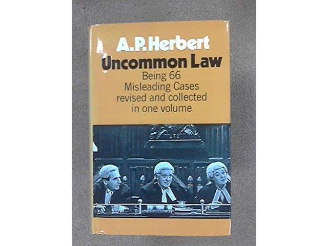 Uncommon Law: Being Sixty-six Misleading Cases