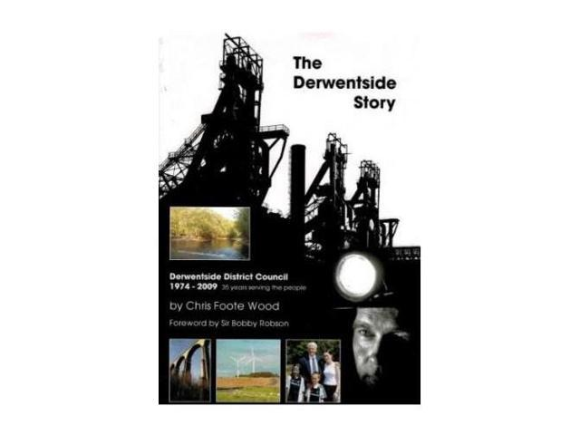 The Derwentside Story: Derwentside District Council - 35 Years Serving the People