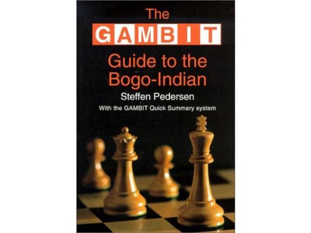 The GAMBIT Guide to the Bogo-Indian (Gambit chess)