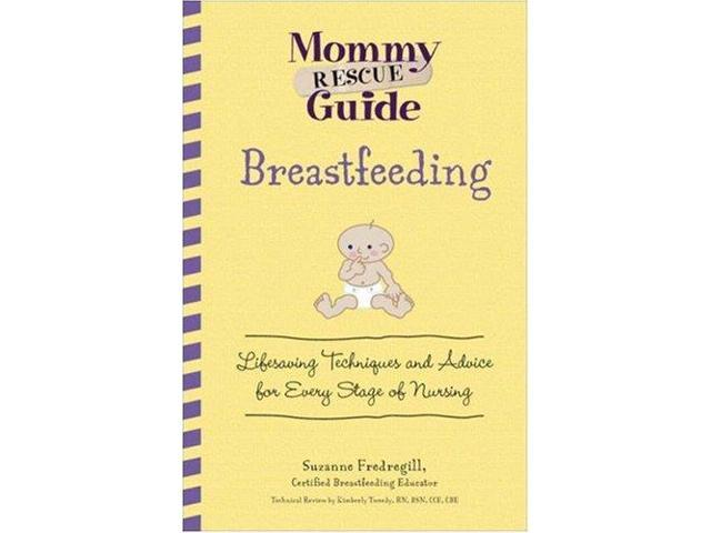 Breastfeeding: Lifesaving Techniques and Advice for Every Stage of Nursing (Mommy Rescue Guide)