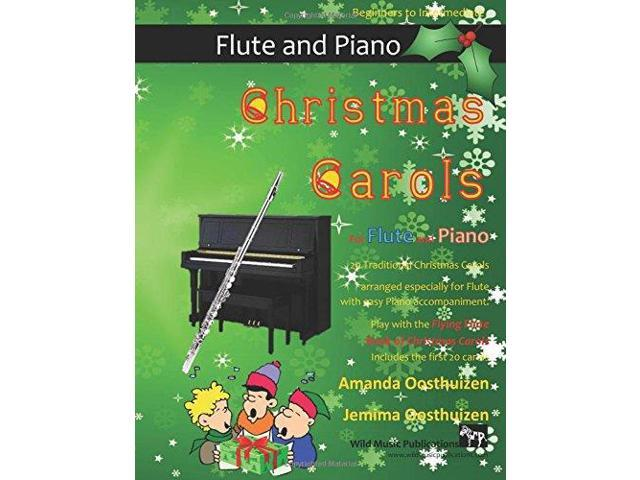 Christmas Carols for Flute and Piano: 20 Traditional Christmas Carols arranged especially for Flute with easy Piano accompaniment. Play with the first ... of The Flying Flute Book of Christmas Carols