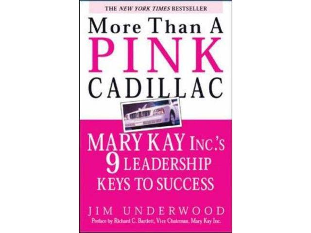 More Than a Pink Cadillac: Mary Kay Inc.'s 9 Leadership Keys to Success