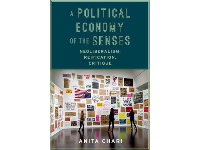 A Political Economy of the Senses: Neoliberalism, Reification, Critique (New Directions in Critical Theory) (Paperback)
