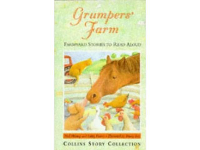 Grumpers' Farm: Farmyard Stories to Read Aloud (Collins Story Collection)