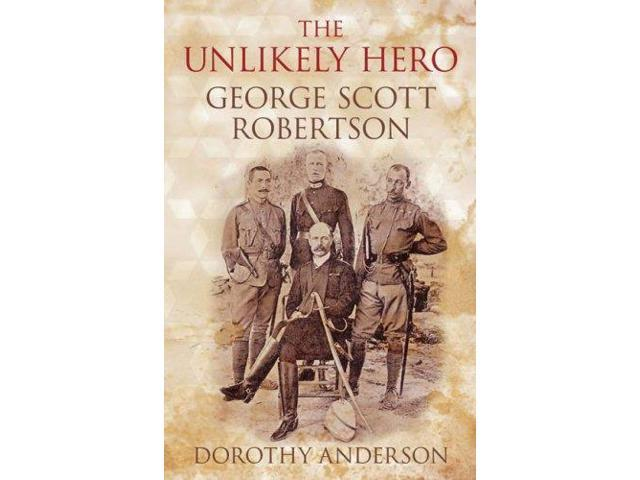 The Unlikely Hero: George Scott Robertson