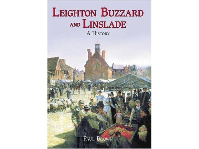 Leighton Buzzard and Linslade: A History