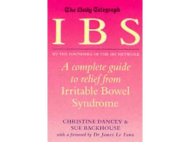 The Daily Telegraph: IBS: A Complete Guide to Relief from Irritable Bowel Syndrome