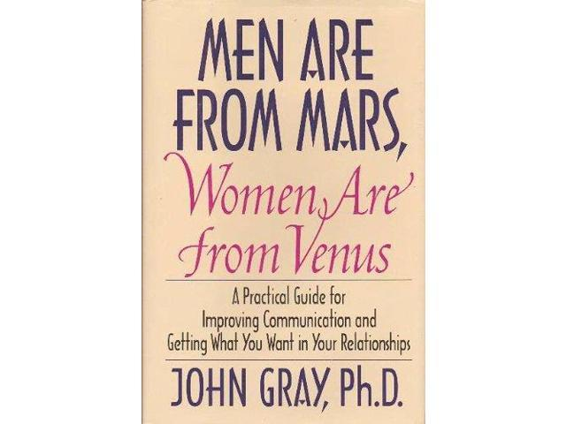 Men Are From Mars, Women Are From Venus: A Practical Guide for Improving Communication and Getting What You Want in Your Relationships -- First 1st Edition