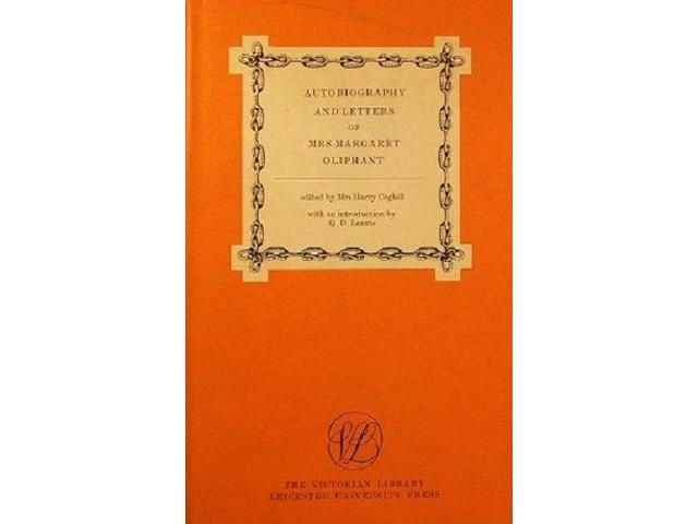 Autobiography and Letters of Mrs. Margaret Oliphant (Victorian Library)
