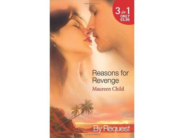 Reasons for Revenge: Scorned by the Boss / Seduced by the Rich Man / Captured by the Billionaire (Mills & Boon by Request)