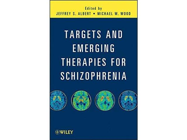 Targets and Emerging Therapies for Schizophrenia 1 Albert, Jeffrey S. (Editor)/ Wood, Michael W. (Editor)