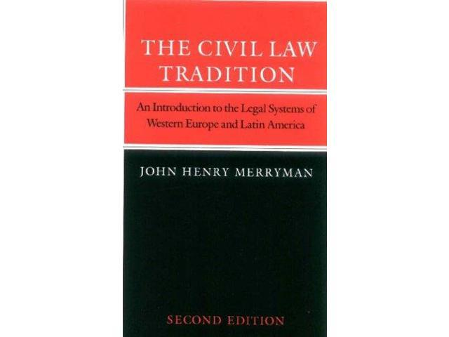 The Civil Law Tradition: Introduction to the Legal Systems of Western Europe and Latin America
