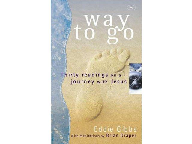 Way to Go: Thirty Readings on a Journey with Jesus