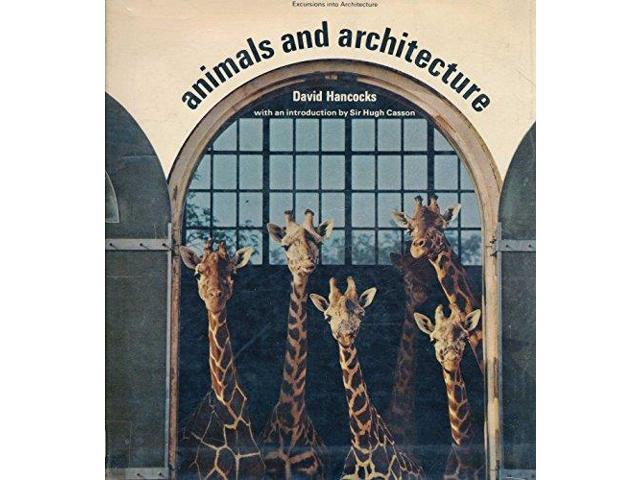 Animals and Architecture (Excursions into architecture)