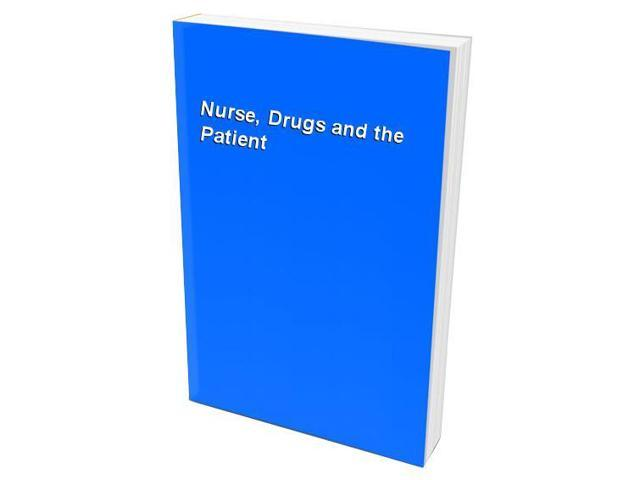 Nurse, Drugs and the Patient