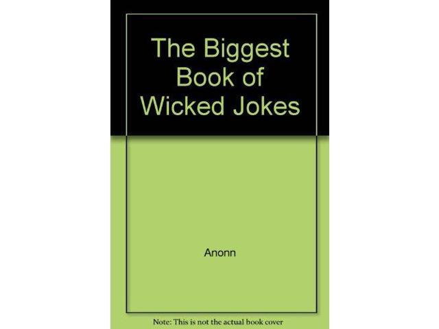 The Biggest Book of Wicked Jokes