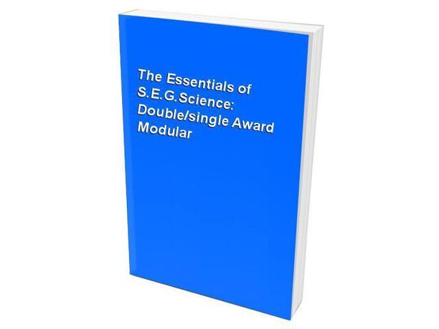 The Essentials of S.E.G.Science: Double/single Award Modular