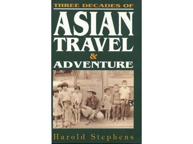 Three Decades Of Asian Travel And Adventure.