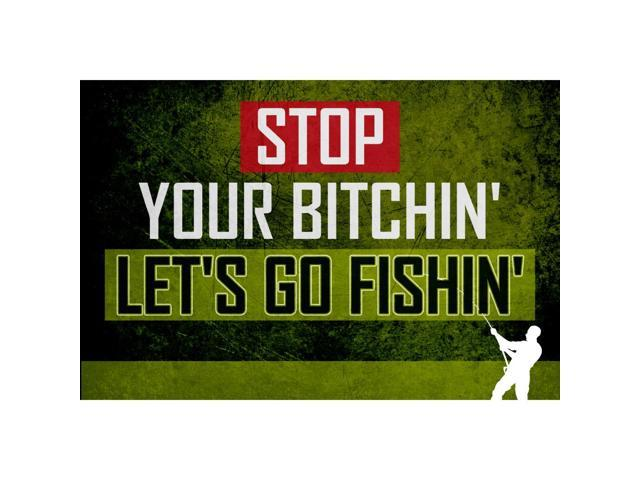 Stop your in lets go fishin fishing sign 6 pack large 12 for Lets go fishing