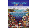 Sally Milner Publishing Books-Freeform Crochet And Beyond