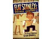 The Great Egyptian Grave Robbery Flat Stanley's Worldwide Adventures Brown, Jeff (Creator)/ Pennypacker, Sara/ Pamintuan, Macky (Illustrator)